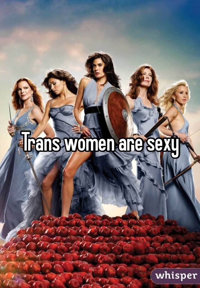 Trans Women Are Sexy