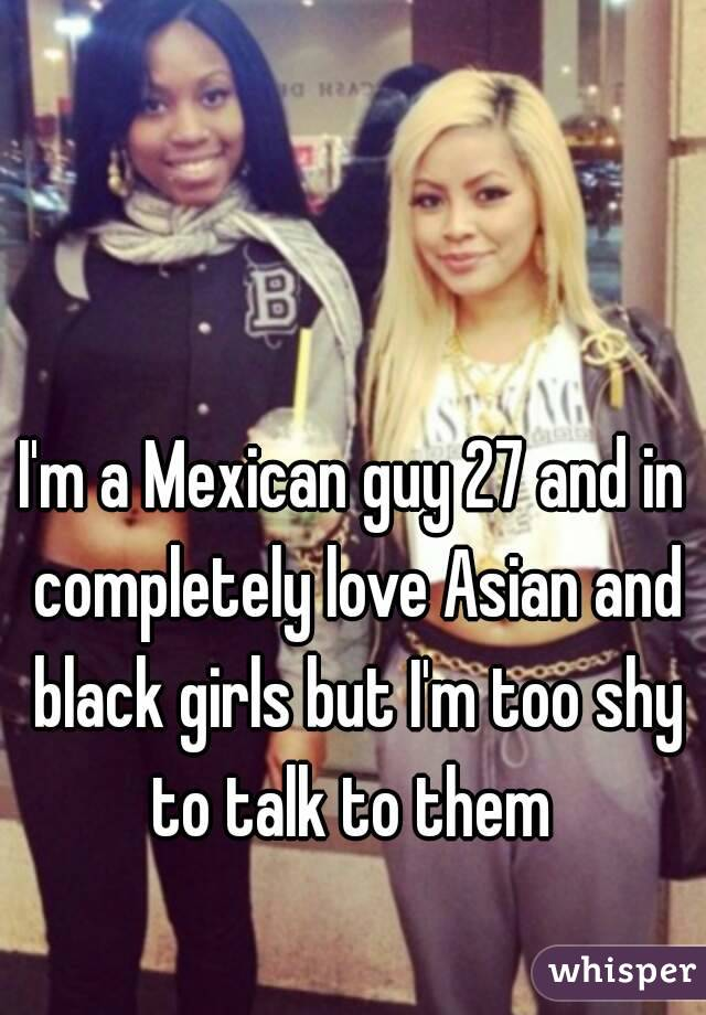 do mexican girls like black guys