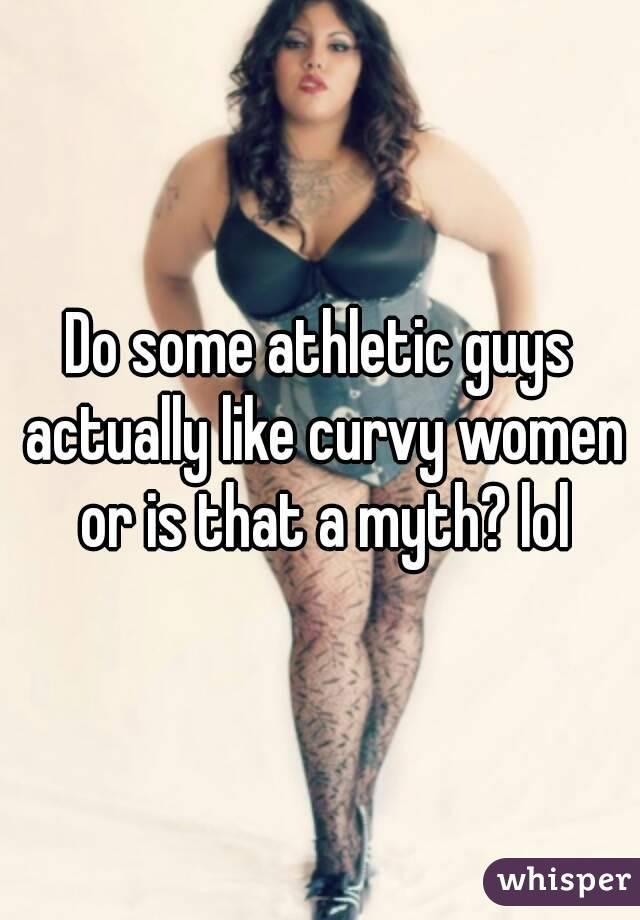 Guys who like curvy women