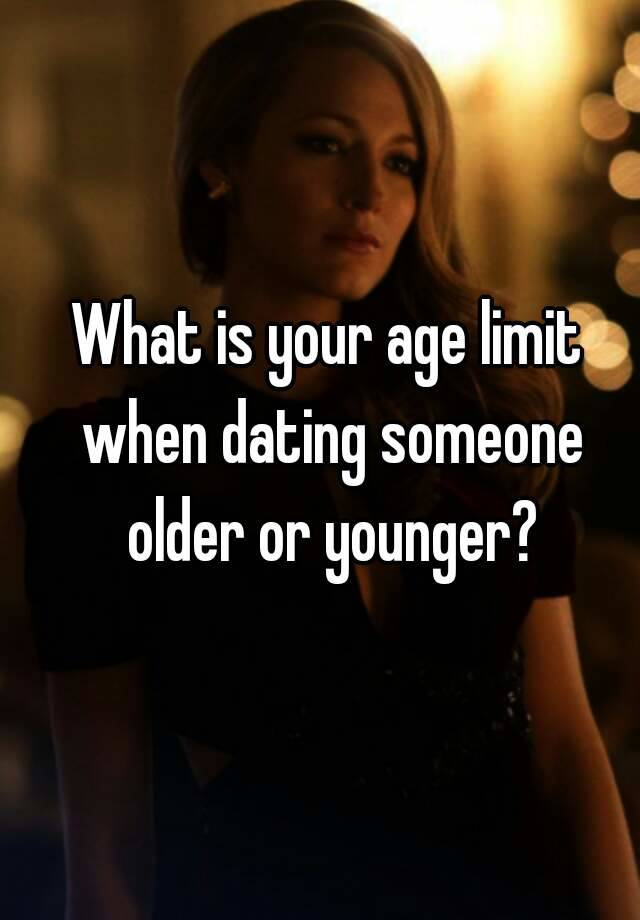 What is the age limit for dating someone