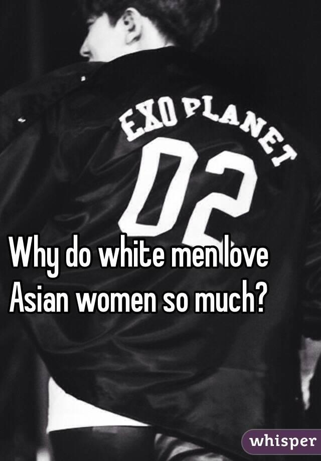white men love asian women
