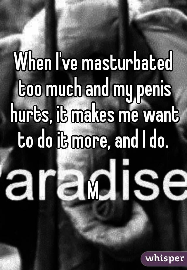hurts is it My what penis