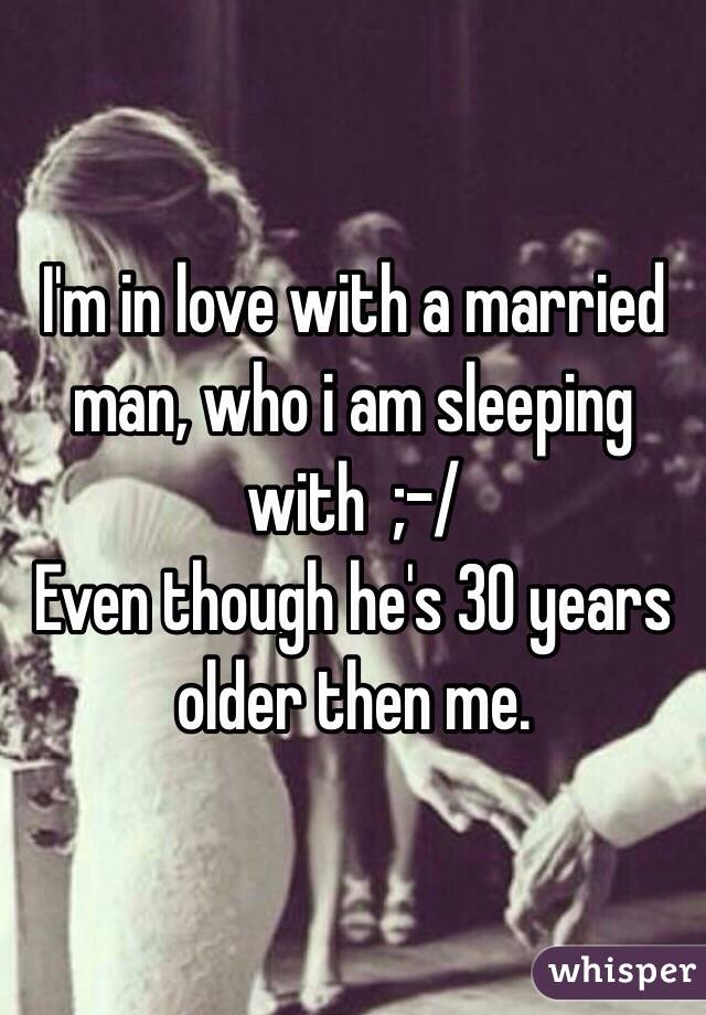 Sleeping with an older married man