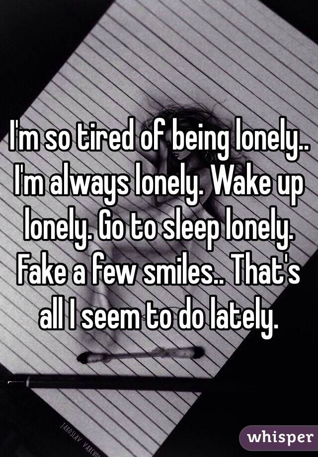 I M So Tired Of Being Lonely