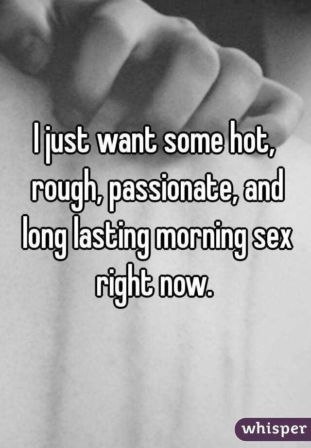 I want sex in the morning