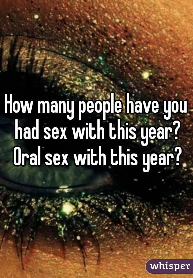 How many people have oral sex