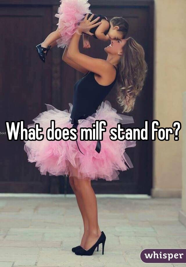 What Is Milf Stand For