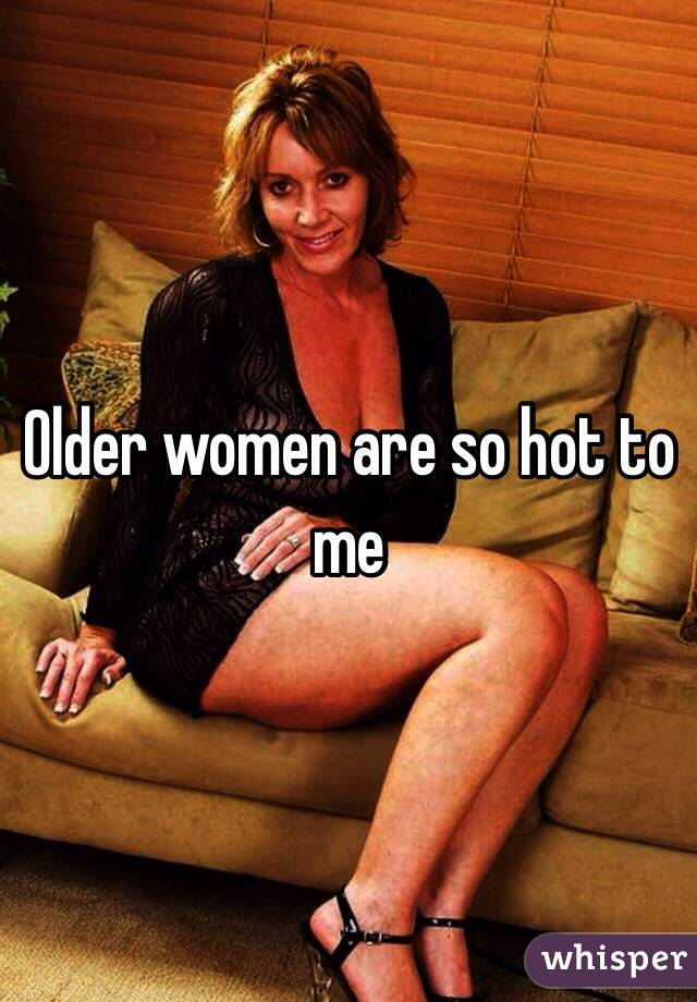 Older women are so hot amusing information