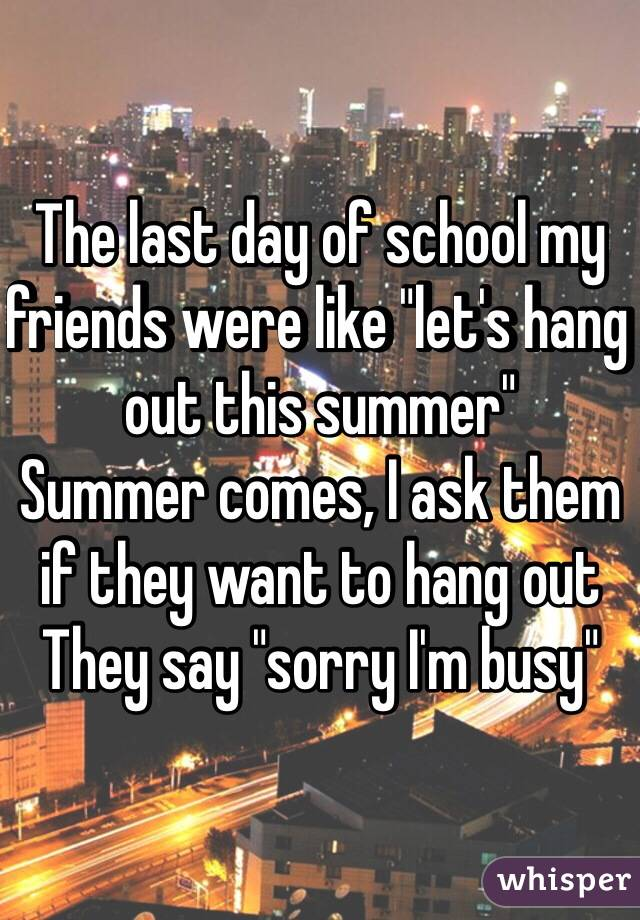 The last day of school my friends