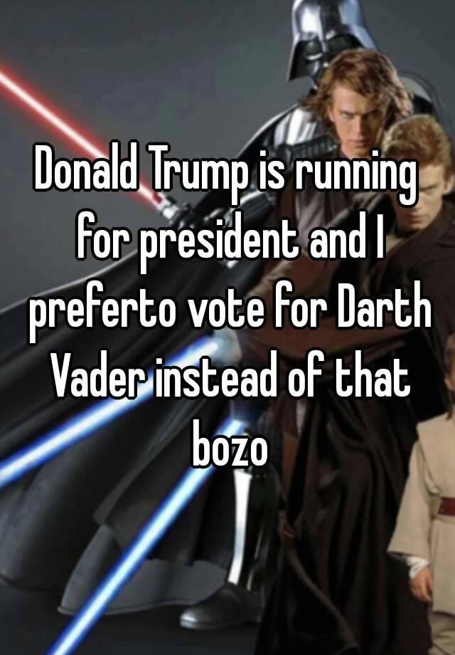 darth vader runs for presidency