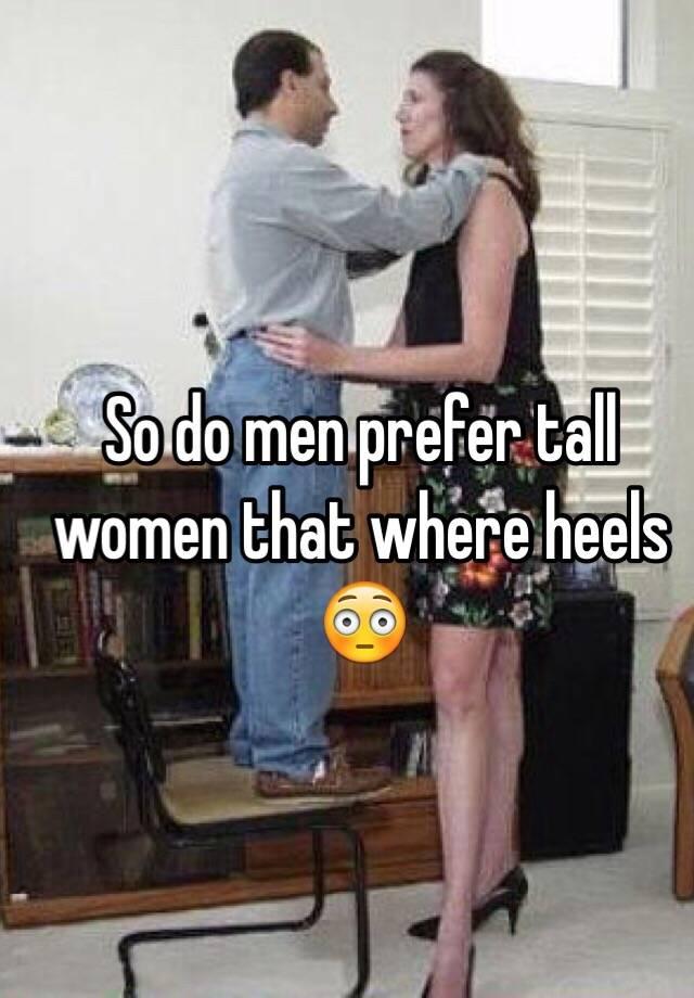 Do Men Like Tall Women In High Heels