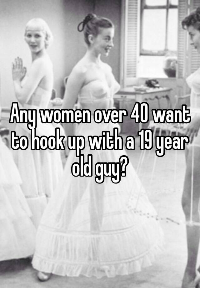 Hookup a 40 year old guy