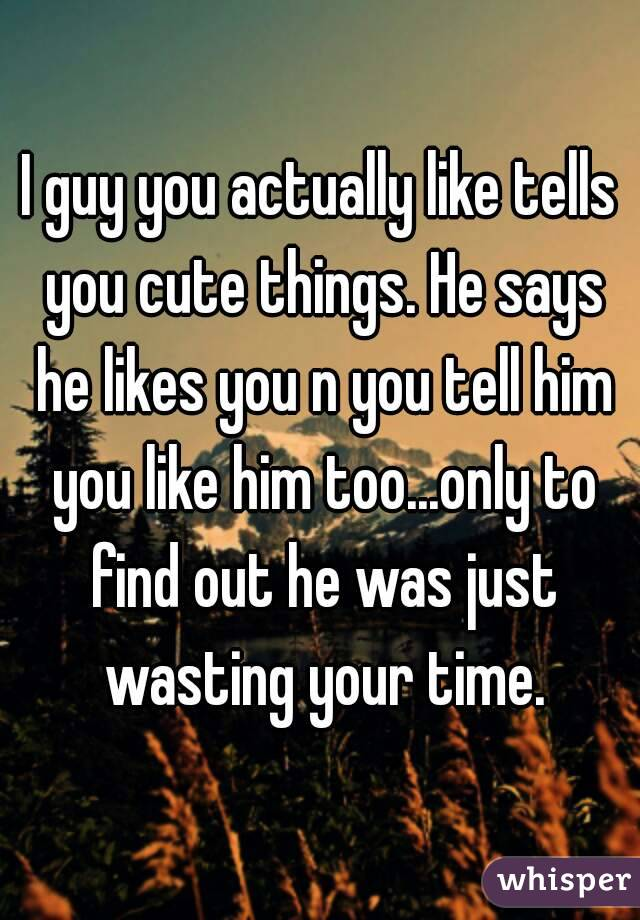 When a guy says you are cute | What a Guy Really Means
