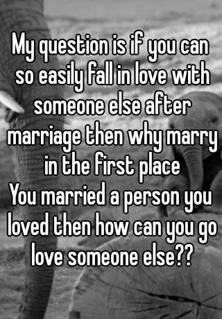 Can you fall in love after marriage