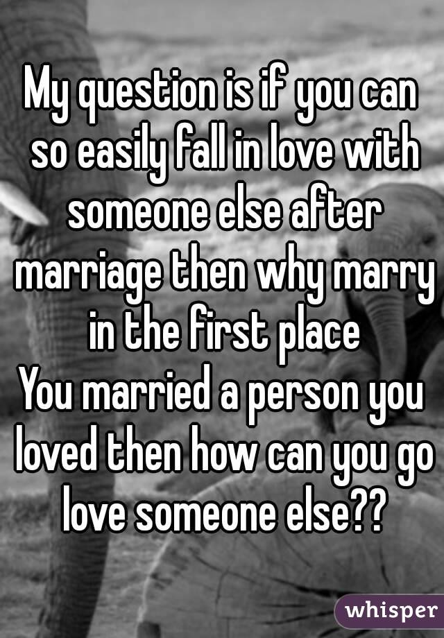 Married love someone else