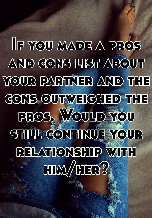 Pros and cons of a relationship list