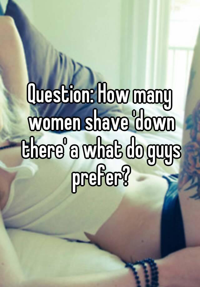 do guys shave down there