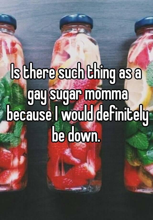 Gay sugar momma