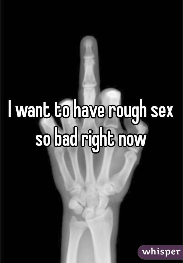 Is it bad to have rough sex
