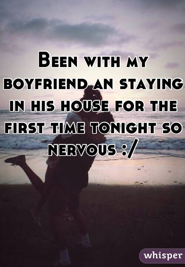 staying at my boyfriends house for first time