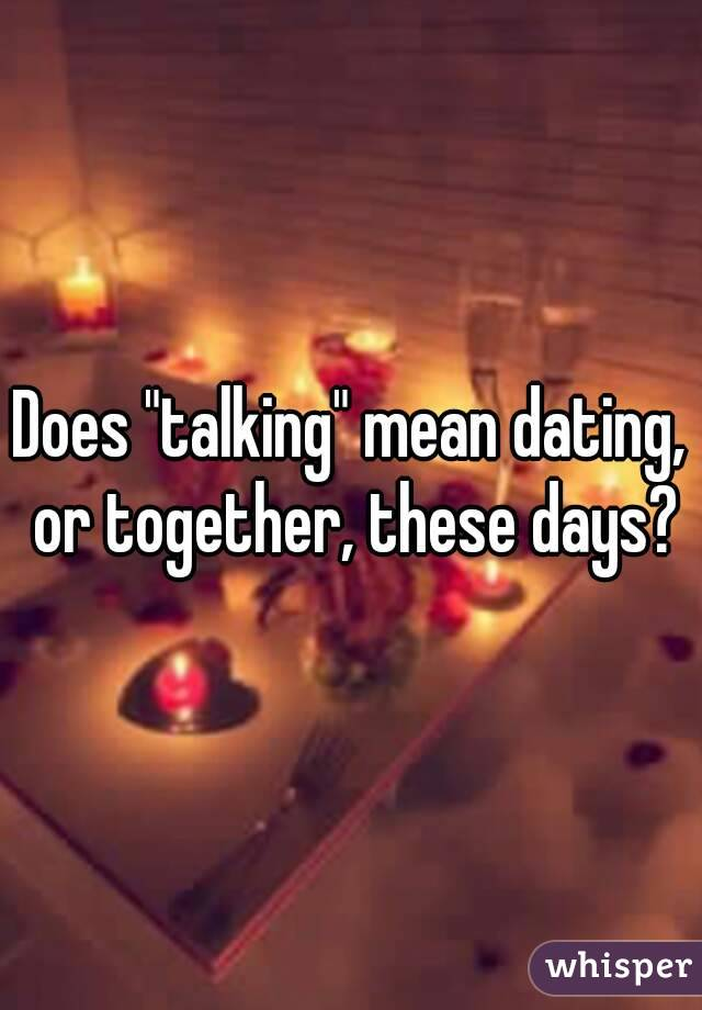 What does dating mean these days