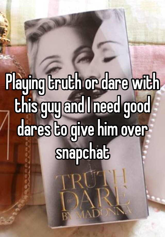 Good dares for guys you like over text