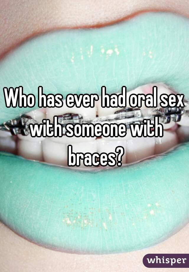 Girls with braces having oral sex consider, that