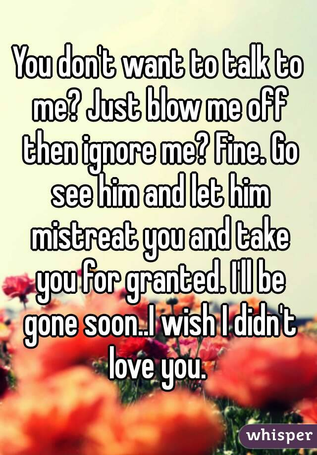 when he takes you for granted ignore him