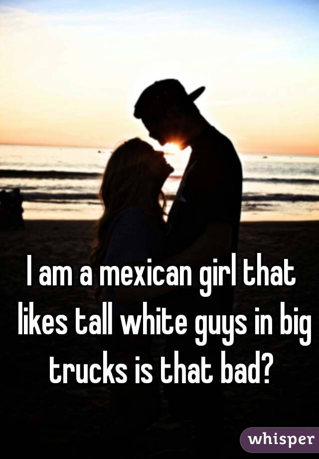 white guy dating a mexican girl
