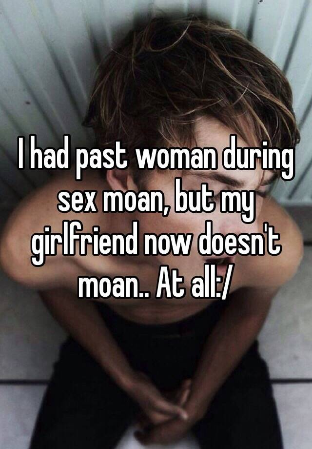 Girl doesnt moan during sex