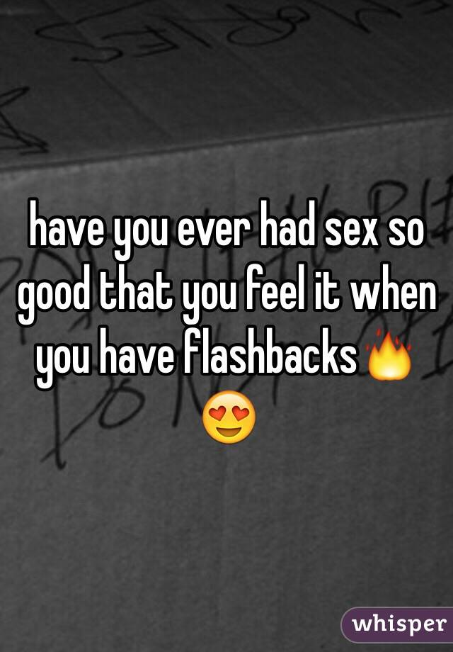 Sex have you had it