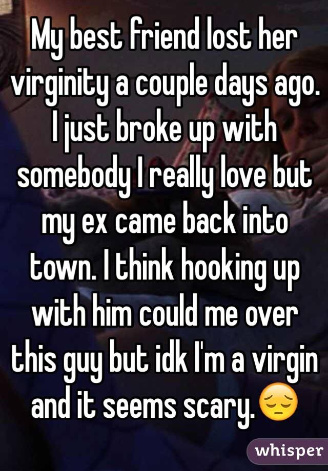 My hook up broke up with me