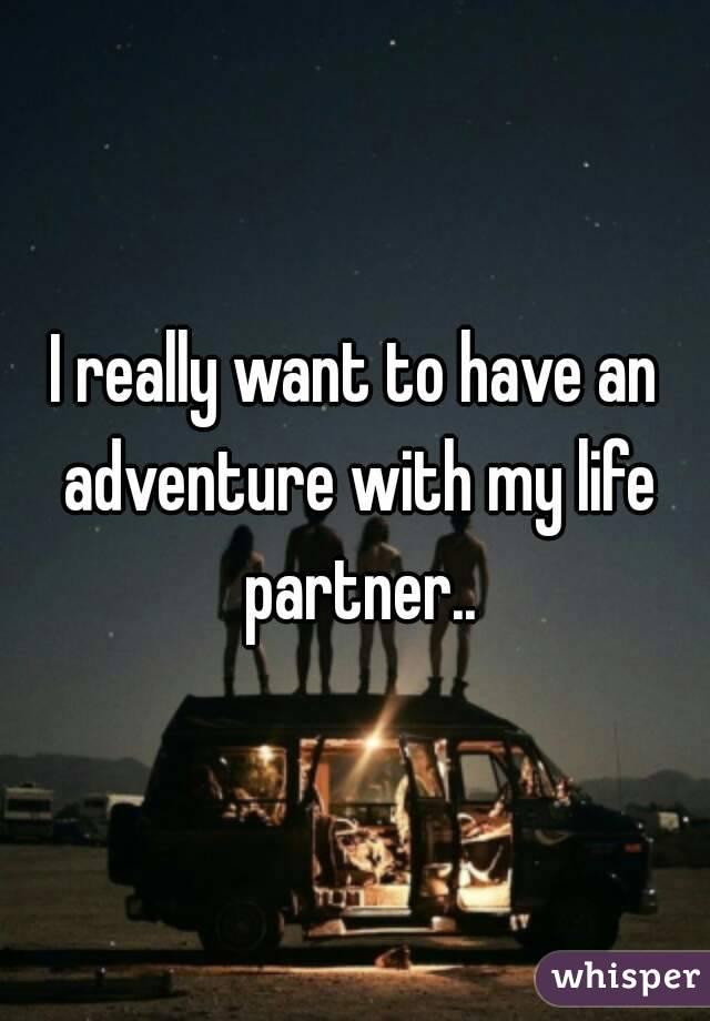 私は私の人生のパートナーが欲しい