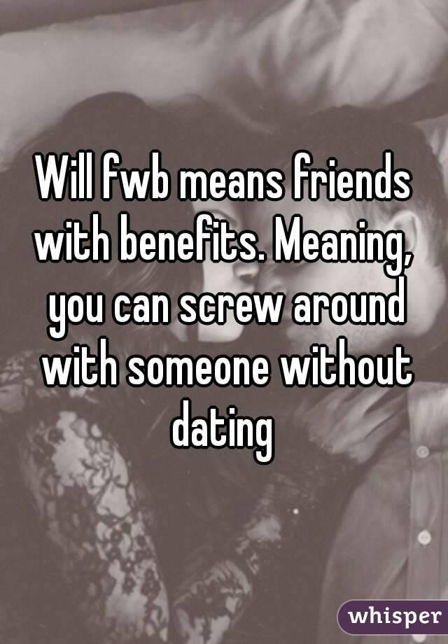 Fwb means what