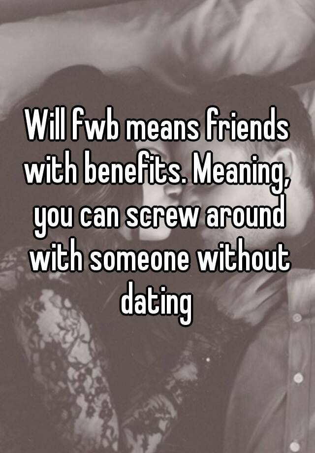 Looking for fwb meaning