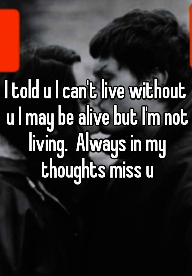 cannot live without you