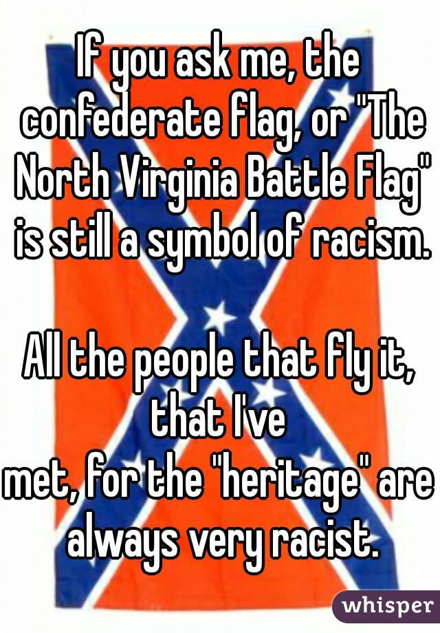If You Ask Me The Confederate Flag Or The North Virginia Battle