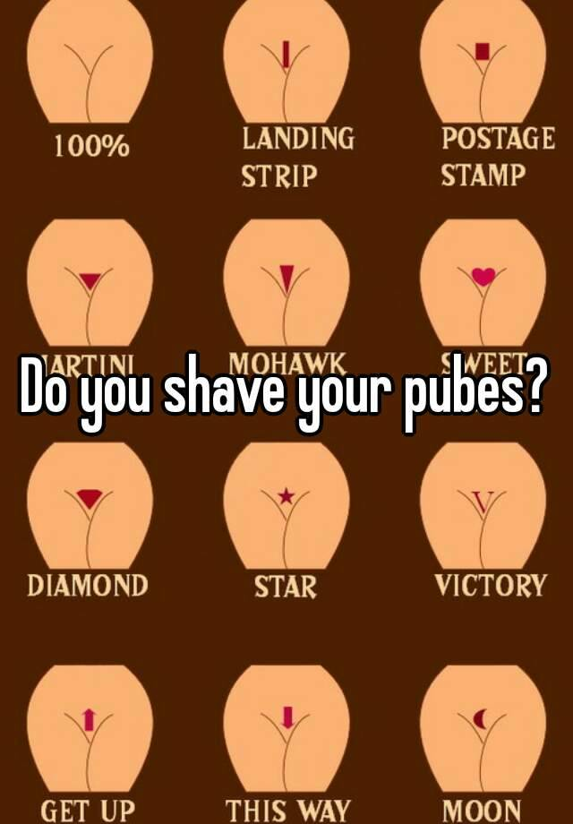 Your pubes ways to shave How to