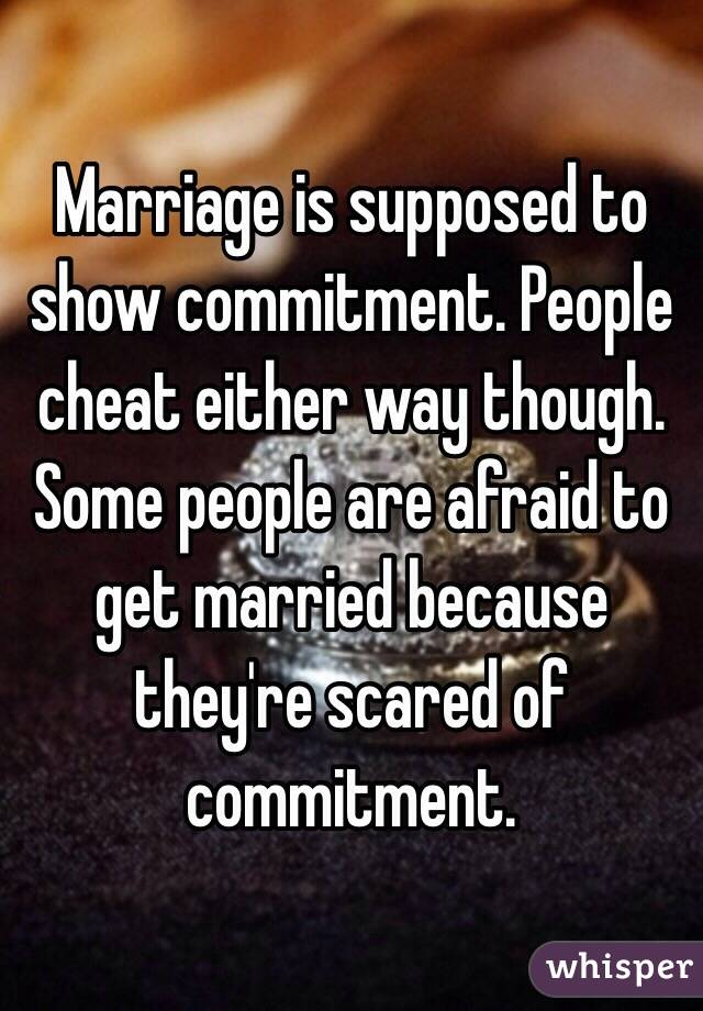 People afraid of commitment