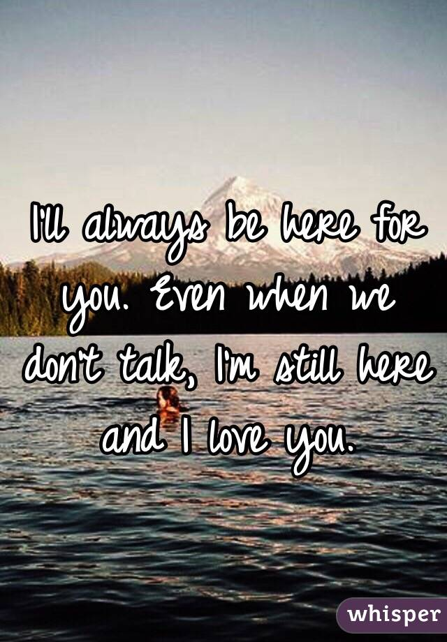 i will always be here for you