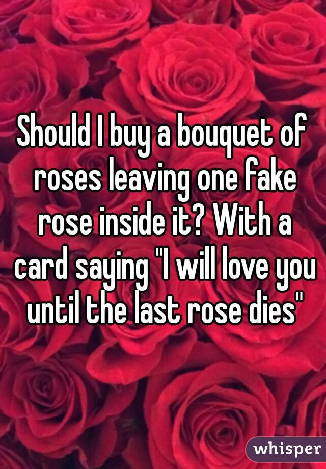 I Will Love You Till The Last Rose Dies