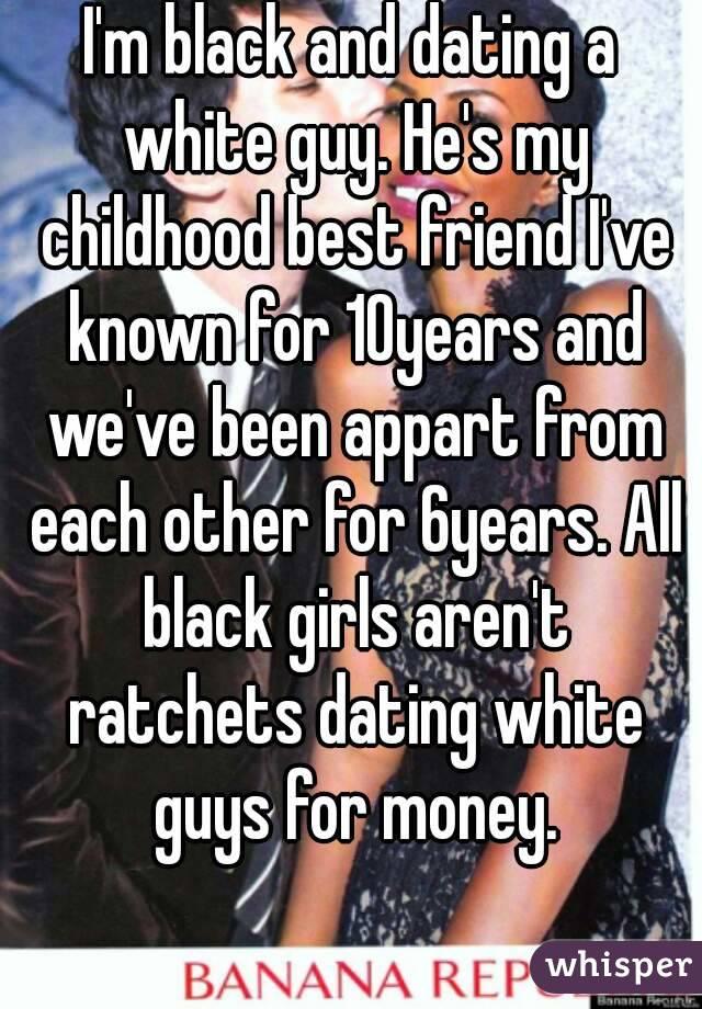 Im black dating a white guy