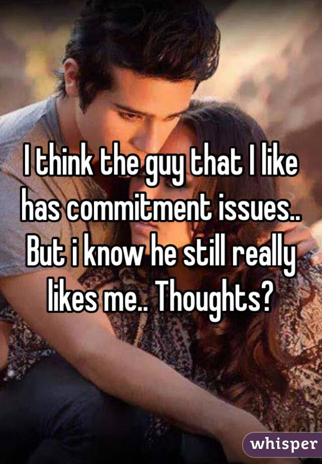 Dealing with a guy with commitment issues