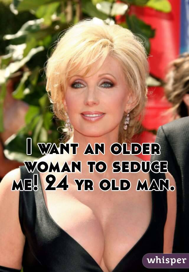 I want an older woman