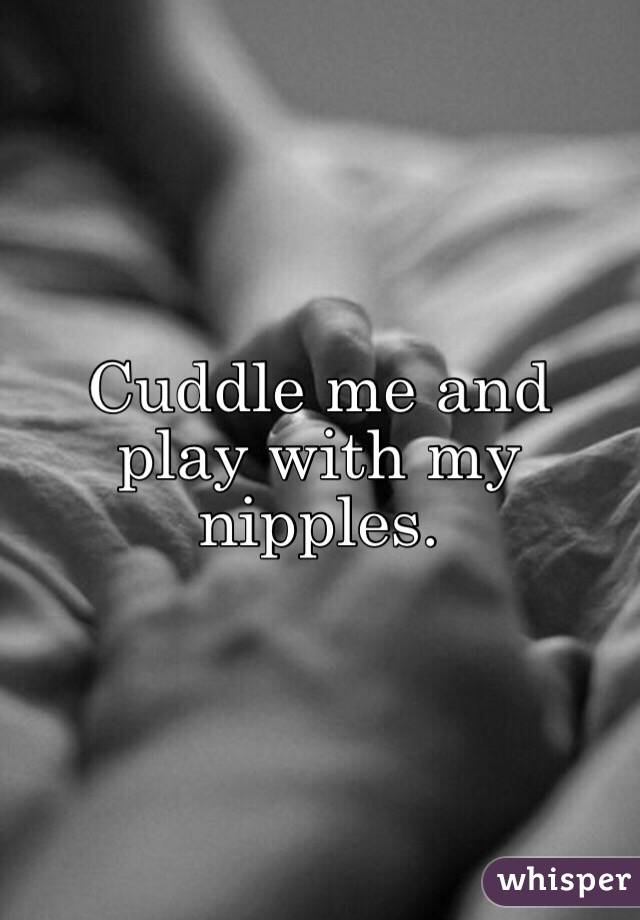 nipples with my Love playing