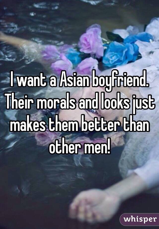 I want an asian boyfriend