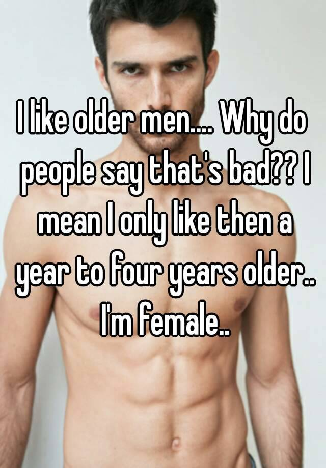 why do i like older men