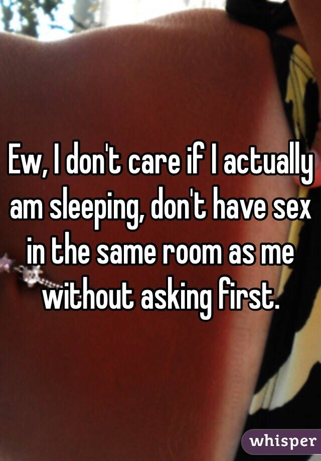 I dont care to have sex