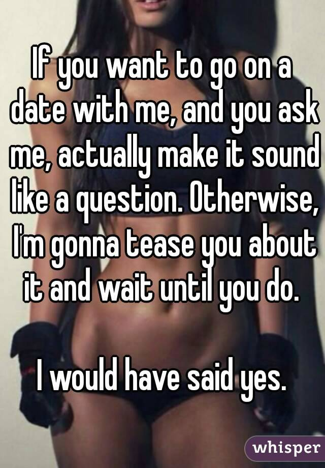 Do You Want To Date With Me