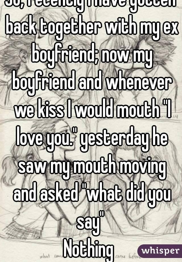 I need my ex boyfriend back now